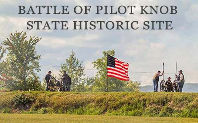 BATTLE OF PILOT KNOB STATE HISTORIC SITE